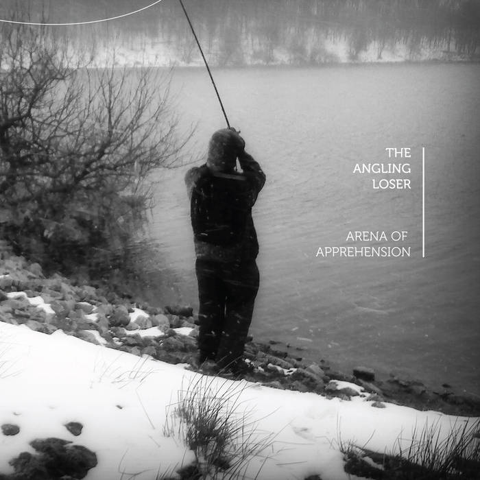 Arena Of Apprehension - The Angling Loser